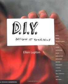 D.I.Y.: Design It Yourself: A Design Handbook (Design Handbooks)