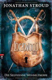 Lockwood & Co. - Die Seufzende Wendeltreppe: Band 1