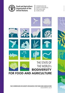 The State of the World's Biodiversity for Food and Agriculture