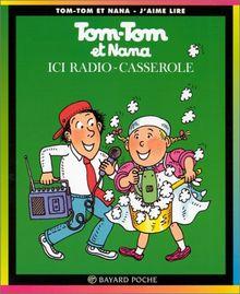 Tom Tom ET Nana: ICI Radio-Casserole