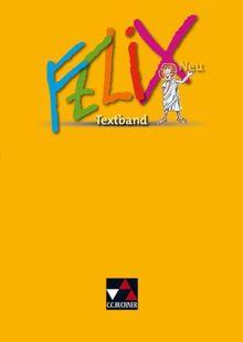 Felix Neu. Textband: Unterrichtswerk für Latein