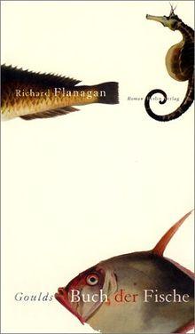 Goulds Buch der Fische. Ein Roman in zwölf Fischen