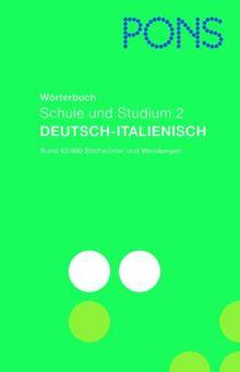 PONS Wörterbuch für Schule und Studium 2 / Deutsch-Italienisch: Rund 70.000 Stichwörter und Wendungen: BD 2