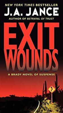 Exit Wounds: A Brady Novel of Suspense (Joanna Brady Mysteries, 11, Band 11)