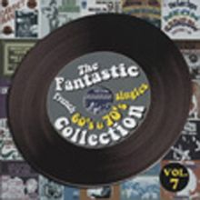 The Fantastic French 60's & 70's Singles Collection, Vol. 7