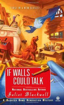 If Walls Could Talk: A Haunted Home Renovation Mystery (Haunted Home Repair Mystery)