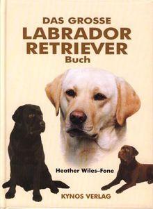 Das grosse Labrador Retriever Buch