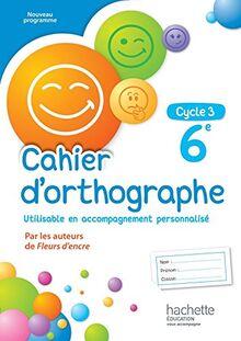 Cahier d'orthographe cycle 3 / 6e - éd. 2016 (Cahiers d'orthographe (Bertagna, Carrier))