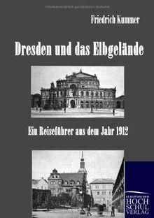 Dresden und das Elbgelände: Ein Reiseführer aus dem Jahr 1912