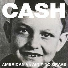 American VI: Ain't No Grave (Limited Digipak)