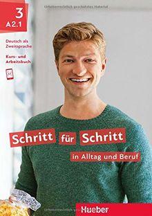 Schritt für Schritt in Alltag und Beruf 3: Deutsch als Zweitsprache / Kursbuch + Arbeitsbuch