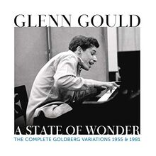 Glenn Gould - A State of Wonder - The Complete Goldberg Variations 1955 & 1981