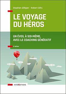 Le voyage du héros : Un éveil à soi-même, avec le coaching génératif
