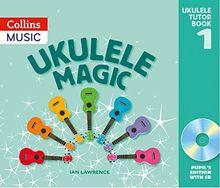 Ukulele Magic: Pupil's Book