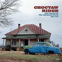 Choctaw Ridge-Fables of the American South 1968-73