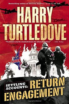 Return Engagement (Settling Accounts, Book One) (Southern Victory: Settling Accounts, Band 1)