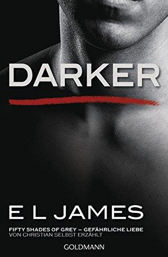 Darker - Fifty Shades of Grey. Gefährliche Liebe von