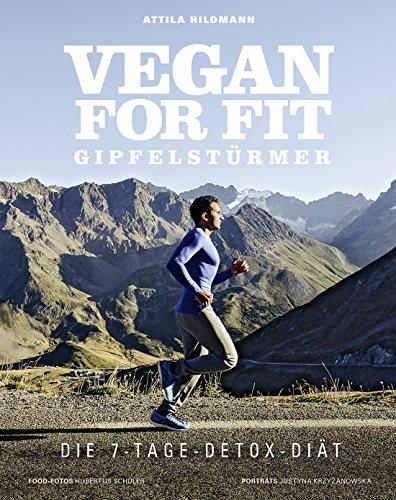 vegan for fit gipfelst rmer die 7 tage detox di t vegane kochb cher von attila hildmann von. Black Bedroom Furniture Sets. Home Design Ideas