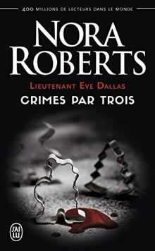 Lieutenant Eve dallas : crimes par trois