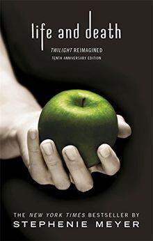 Life and Death: Twilight Reimagined (Twilight Saga, Band 12)