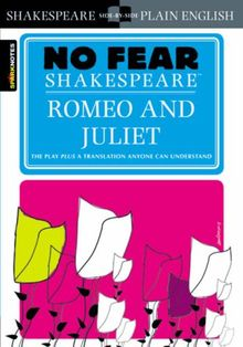 No Fear Shakespeare: Romeo and Juliet (Sparknotes No Fear Shakespeare)