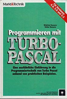 Programmieren mit Turbo-Pascal: Für Versionen 4.0, 5.0 und 5.5