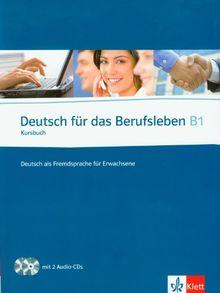 Deutsch für das Berufsleben B1. Kursbuch + 2 Audio-CDs