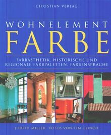 Wohnelement Farbe. Farbästhetik, historische und regionale Farbpaletten, Farbensprache