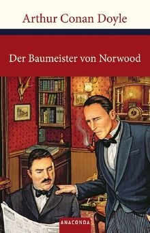 Sherlock Holmes - Der Baumeister von Norwood: Sechs Sherlock Holmes-Geschichten