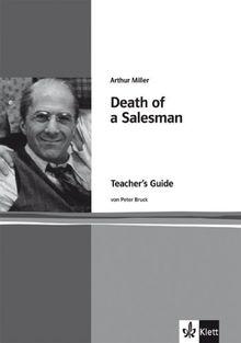 Arthur Miller: Death of a Salesman: Teacher's Guide. Englische Lektüre für die Oberstufe