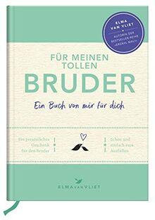 Für meinen tollen Bruder: Ein Buch von mir für dich