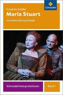Schroedel Interpretationen: Friedrich Schiller: Maria Stuart