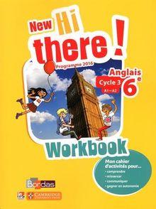 Anglais 6e A1-A2 New hi there! : Workbook