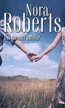 Un nouvel amour (Nora Roberts)