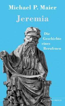 Jeremia: Die Geschichte eines Berufenen