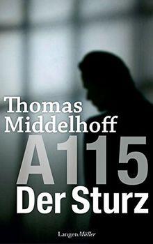 A115 - Der Sturz: Die Autobiografie von Thomas Middelhoff