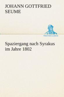 Spaziergang nach Syrakus im Jahre 1802 (TREDITION CLASSICS)