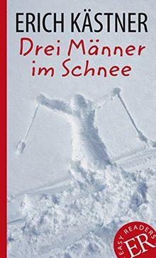 Drei Männer im Schnee: Deutsche Lektüre für das GER-Niveau B1. Gekürzt, mit Annotationen (Easy Readers - Leicht zu lesen)