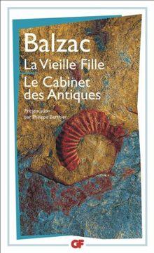 La Vieille fille. Le Cabinet des antiques (Garnier Flammarion)