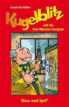 Kugelblitz und die Drei-Minuten-Gangster: Schulausgabe (Kommissar Kugelblitz (Lektüren))