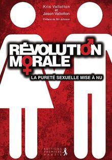 Révolution morale : la vérité mise à nue sur la pureté sexuelle