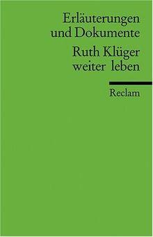 Erläuterungen und Dokumente zu Ruth Krüger: weiter leben