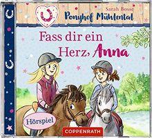 Fass dir ein Herz, Anna (CD) (Ponyhof Mühlental RL)