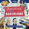 Lonely Planet Kinderreiseführer Komm mit nach Barcelona (Lonely Planet Kids) (Lonely Planet Kids Komm mit)