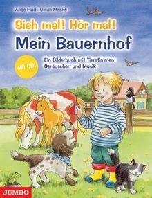 Sieh Mal! Hör Mal! Mein Bauernhof. Mit CD: Ein Bilderbuch mit Tierstimmen und Geräuschen