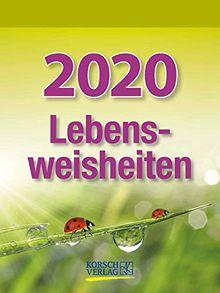Lebensweisheiten 2020: Tages-Abreisskalender mit einem neuen Spruch für jeden Tag. I Aufstellbar I 12 x 16 cm