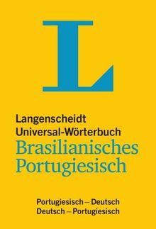 Langenscheidt Universal-Wörterbuch Brasilianisches Portugiesisch: Portugiesisch-Deutsch/Deutsch-Portugiesisch (Langenscheidt Universal-Wörterbücher)