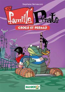 Famille Pirate, Tome 1 : Croco et pédalo