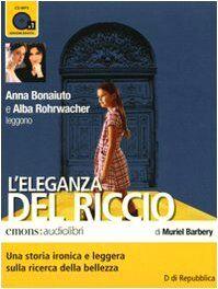 L'eleganza del riccio letto da Anna Bonaiuto e Alba Rohrwacher. Audiolibro. CD Audio formato MP3