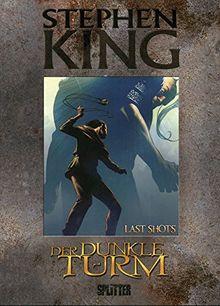Stephen King - Der Dunkle Turm: Band 11. Last Shots